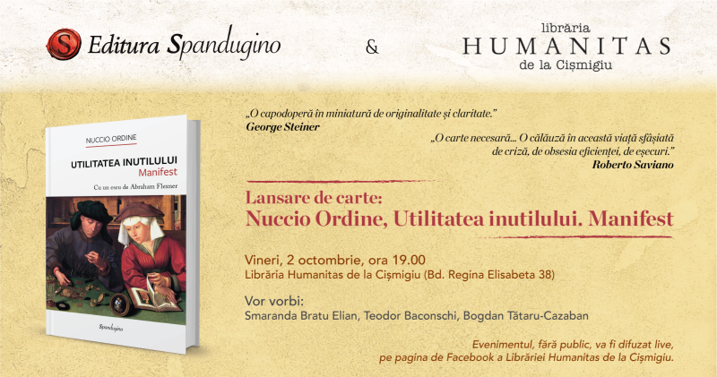 """Editura Spandugino – Lansare de carte: Nuccio Ordine, """"Utilitatea inutilului"""""""