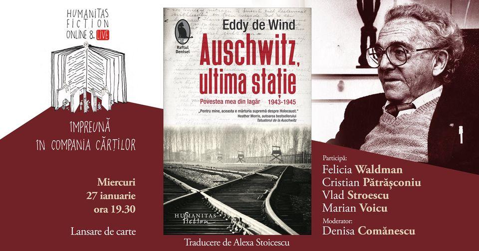 Lansare: Eddy de Wind – Auschwitz, ultima stație. Povestea mea din lagăr