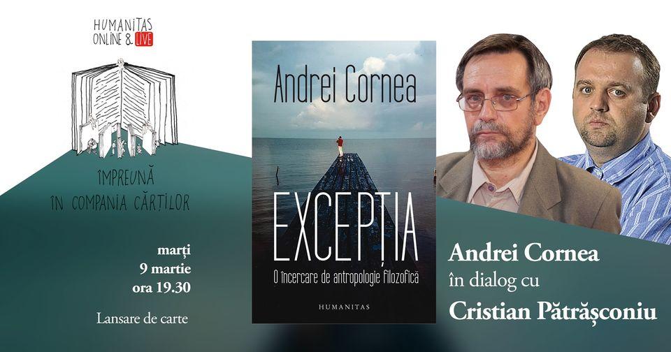 """Andrei Cornea în dialog cu Cristian Pătrășconiu despre """"Excepția"""""""