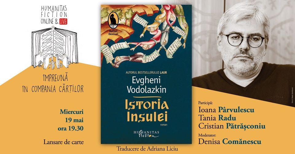 """Lansare de carte: Evgheni Vodolazkin, """"Istoria Insulei"""""""