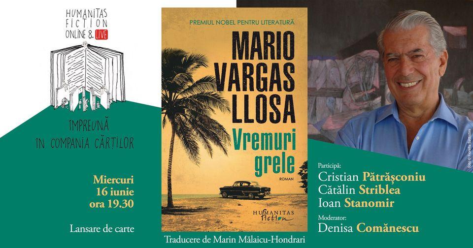 Mario Vargas Llosa – Vremuri grele